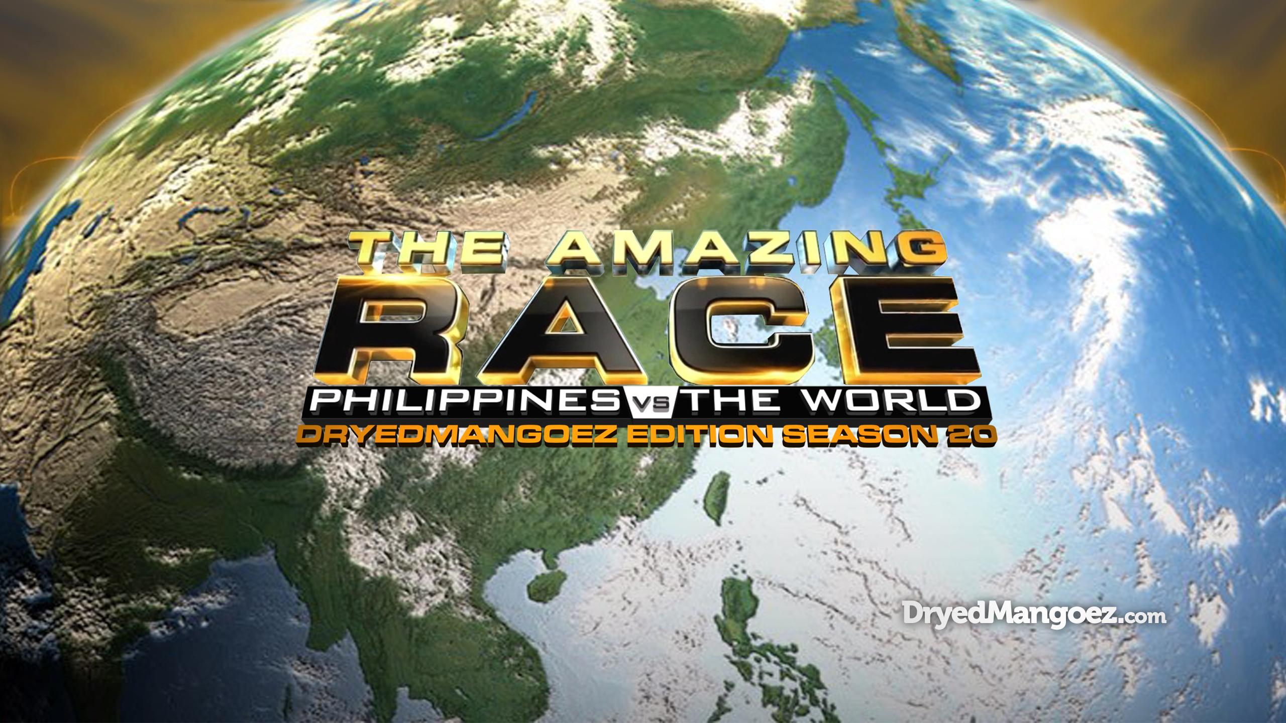 The Amazing Race Philippines vs The World (DryedMangoez Edition Season 20)
