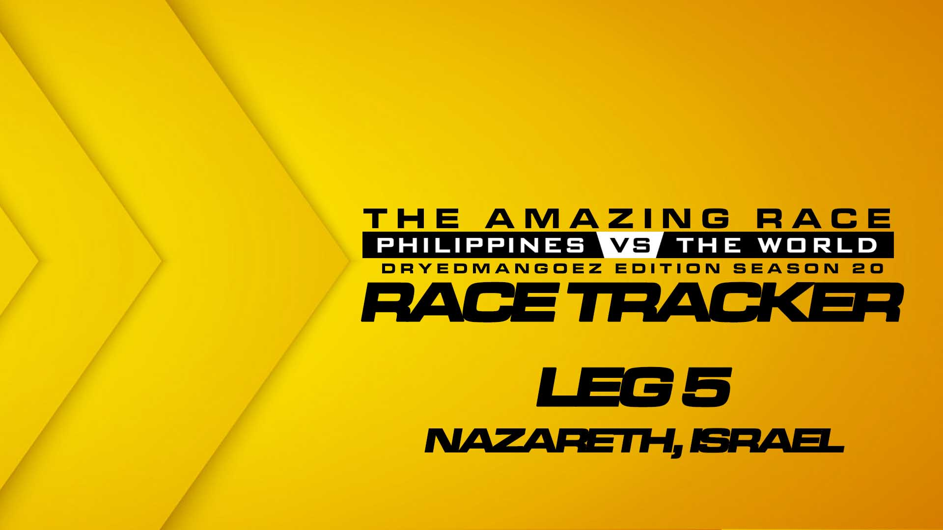 The Amazing Race Philippines vs The World (DryedMangoez Edition Season 20) Race Tracker – Leg 5